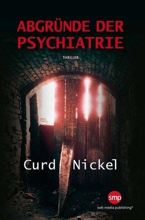 Abgründe der Psychiatrie