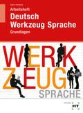 Deutsch - Werkzeug Sprache: Grundlagen, Arbeitsheft