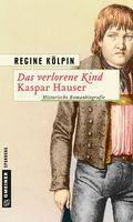 Das verlorene Kind - Kaspar Hauser