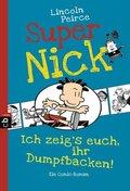 Super Nick - Ich zeig's euch, ihr Dumpfbacken!