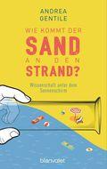Wie kommt der Sand an den Strand? Wissenschaft unter dem Sonnenschirm