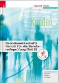 Betriebswirtschaft / Handel für die Berufsreifeprüfung - Tl.2
