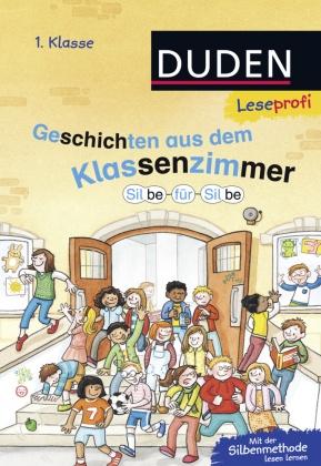 Geschichten aus dem Klassenzimmer - DUDEN Leseprofi 1. Klasse