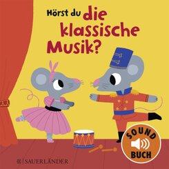 Hörst du die klassische Musik?, m. Soundeffekten