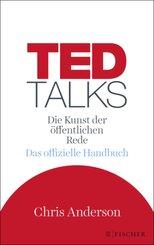 TED Talks - Die Kunst der öffentlichen Rede. Das offizielle Handbuch