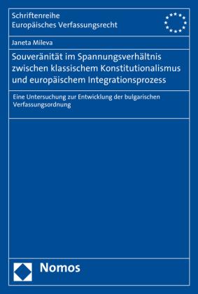Souveränität im Spannungsverhältnis zwischen klassischem Konstitutionalismus und europäischem Integrationsprozess