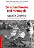 Zwischen Provinz und Metropole: Fußball in Österreich