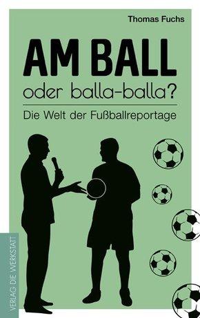 Am Ball oder balla-balla?