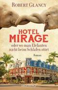 Hotel Mirage oder wo man Elefanten nicht beim Schlafen stört