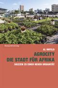 AgroCity - die Stadt für Afrika