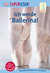 Ich werde Ballerina!