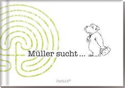 Müller sucht