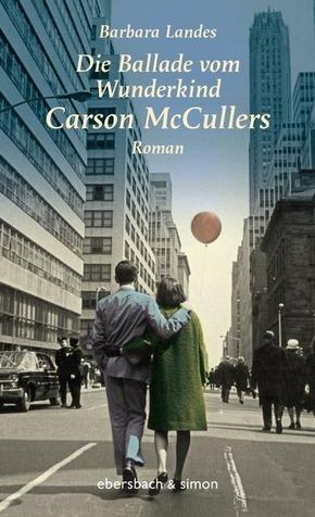 Die Ballade vom Wunderkind Carson McCullers