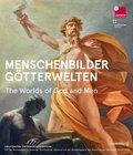 Menschenbilder - Götterwelten; The World of God and Men