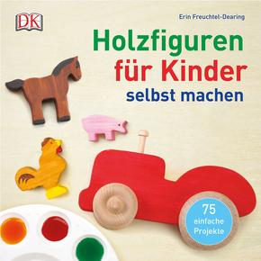 Holzfiguren für Kinder selbst machen