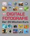 Digitale Fotografie - Der 20-Wochen-Kurs