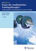 Praxis der medizinischen Trainingstherapie: Lendenwirbelsäule, Sakroiliakalgelenk und untere Extremität; Bd.1