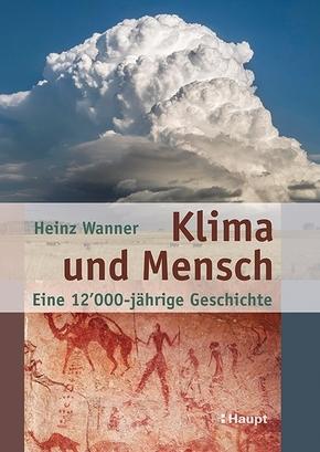 Klima und Mensch - eine 12000-jährige Geschichte