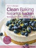 Clean Baking - Natürlich backen
