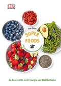 Superfoods - Die gesündesten Lebensmittel