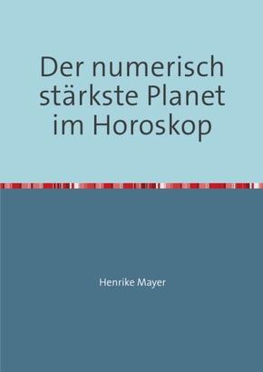 Der numerisch stärkste Planet im Horoskop