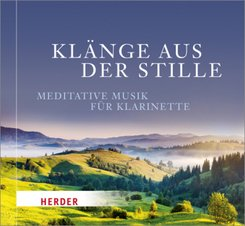 Klänge aus der Stille - Meditative Musik für Klarinette, 1 Audio-CD
