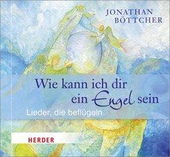 Wie kann ich dir ein Engel sein?, 1 Audio-CD