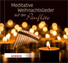Meditative Weihnachtslieder auf der Panflöte, 1 Audio-CD