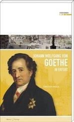 Johann Wolfgang von Goethe in Erfurt