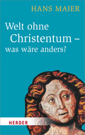 Welt ohne Christentum - was wäre anders?