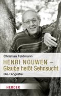 Henri Nouwen - Glaube heißt Sehnsucht