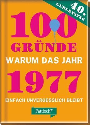 100 Gründe, warum das Jahr 1977 einfach unvergesslich bleibt