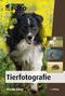 Tierfotografie - Haus- und Wildtiere gekonnt mit der Kamera einfangen