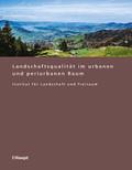 Landschafts- und Freiraumqualität im urbanen und periurbanen Raum