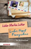 Lieber Martin Luther, lieber Papst Franziskus