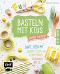 Basteln mit Kids - Simply the Rest