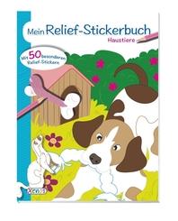 Mein Relief-Stickerbuch: Haustiere