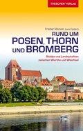 Rund um Posen, Thorn und Bromberg