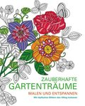 Malbuch für Erwachsene - Zauberhafte Gartenträume
