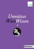 Unnützes WienWissen - Bd.3