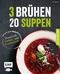 3 Brühen - 20 Suppen