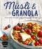 Müsli und Granola