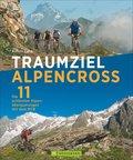 Traumziel Alpencross, m. CD-ROM