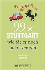 99 x Stuttgart wie Sie es noch nicht kennen