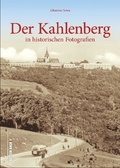 Der Kahlenberg in historischen Fotografien
