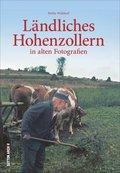 Ländliches Hohenzollern in alten Fotografien