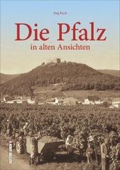 Die Pfalz in alten Ansichten