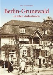 Berlin-Grunewald in alten Aufnahmen