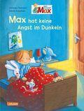 Mein Freund Max - Max hat keine Angst im Dunkeln