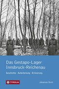Das Gestapo-Lager Innsbruck-Reichenau